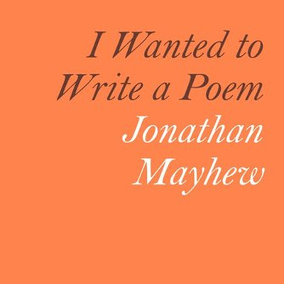 Jonathan Mayhew: I Wanted to Write a Poem |  Wexford Arts Centre  Cornmarket Wexford | opening Saturday 25 February | to 2017-03-25