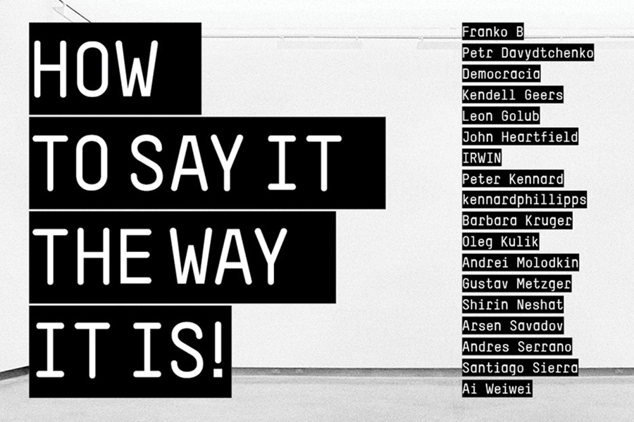 HOW TO SAY IT THE WAY IT IS! | Saturday 7 October  – Saturday 2 December 2017 | RUA RED