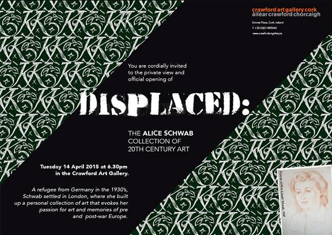 Displaced:  The Alice Schwab Collection of  20th Century Art | Wednesday 15 April  – Monday 8 June 2015 | Crawford Art Gallery