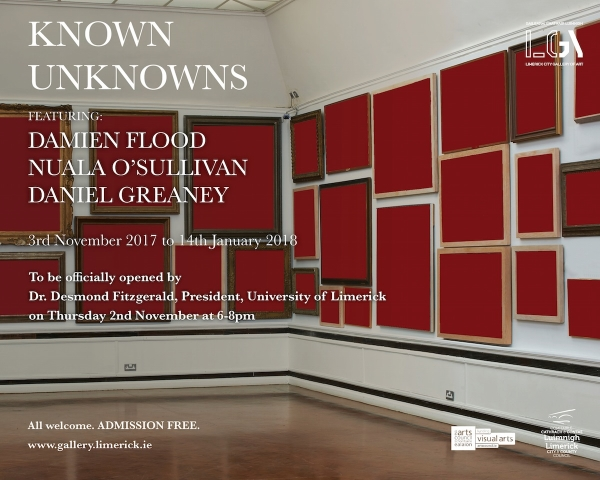 Damien Flood, Nuala O'Sullivan and Daniel Greaney: Known Unknowns | Friday 3 November 2017  – Sunday 25 March 2018 | Limerick City Gallery of Art