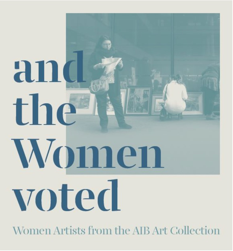 and the Women Voted | Saturday 7 April  – Sunday 27 May 2018 | Municipal Gallery