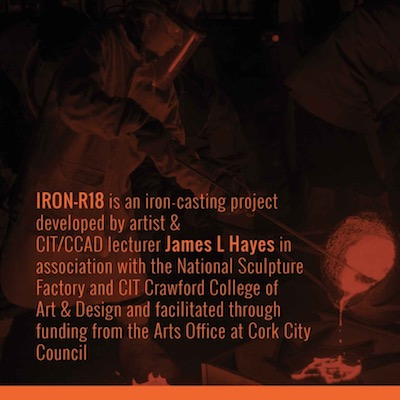 IRON R – The Iron Project – Open Call at National Sculpture Factory | Monday 28 May 2018 to Monday 11 June 2018