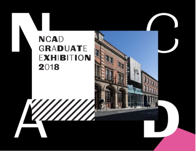 NCAD Graduate Exhibition 2018 | Friday 8 June  – Sunday 17 June 2018 | NCAD Gallery
