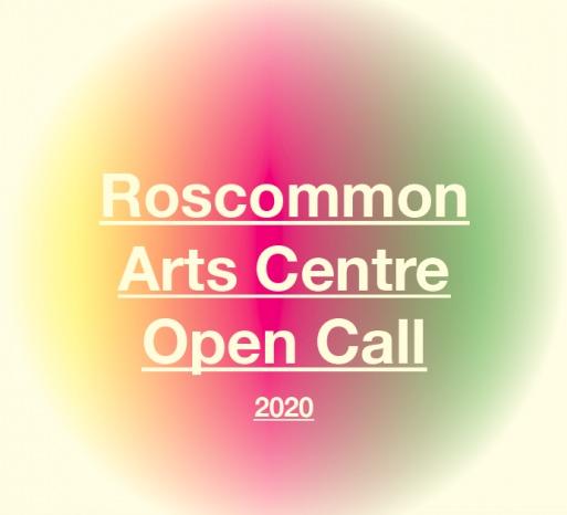 Roscommon Arts Centre Open Call | Deadline Monday 6 May  | Roscommon Arts Centre