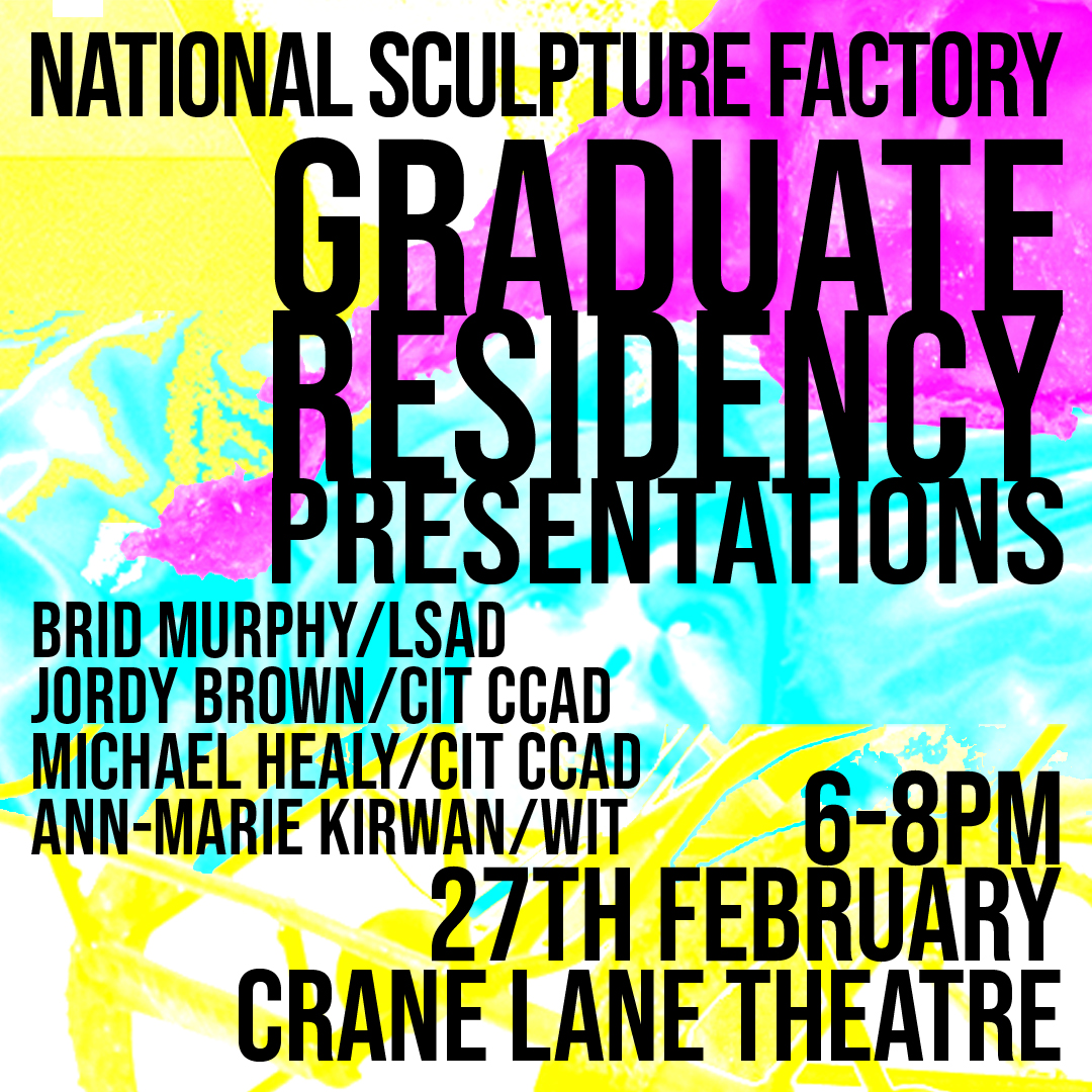 NSF Graduate Residency Presentations 2020 | Thursday 27 February  | Crane Lane Theatre