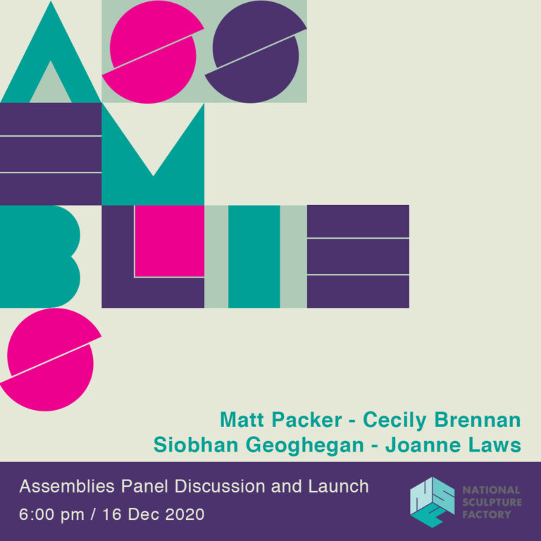 Assemblies | panel discussion Wednesday 16 December  | National Sculpture Factory