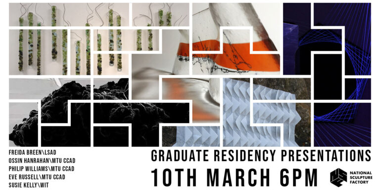 Graduate Residency Presentation Night   Wednesday 10 March at 6pm    National Sculpture Factory